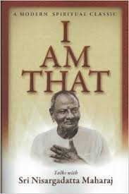 I Am That by Nisargadatta